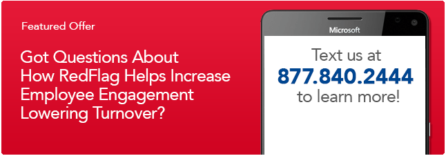 Text us to learn how RedFlag Helps Increase Employee Engagement