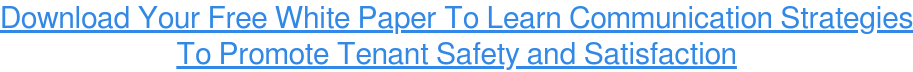 Download Your Free White Paper To Learn Communication Strategies To Promote  Tenant Safety and Satisfaction