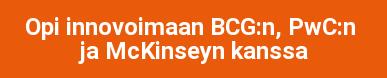 Opi innovoimaan BCG:n, PwC:n  ja McKinseyn kanssa
