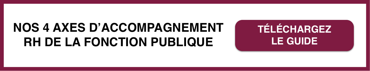 Téléchargez le guide sur les axes d'accompagnement RH de la fonction publique