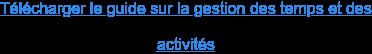 Télécharger le guide sur la gestion des temps et des  activités