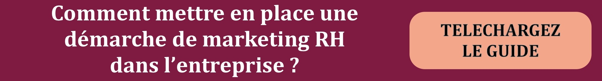 Comment mettre en place une démarche de marketing RH dans l'entreprise ?