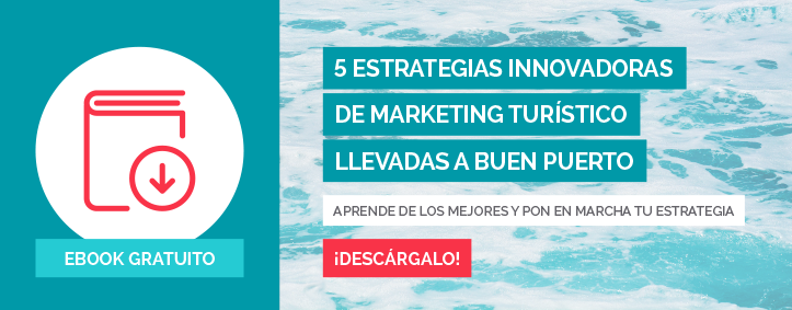 5 estrategias innovadoras de marketing turístico llevadas a buen puerto - Inturea, Inbound Marketing