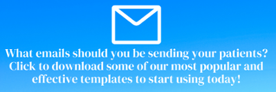 click to download some of our most popular patient email templates