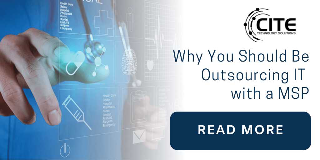 Why You Should Be Outsourcing IT With A Managed Service Provider | CITE Technology | Lafayette LA