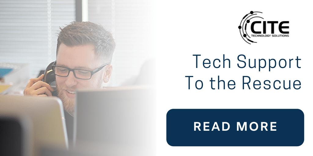 Tech Support To The Rescue | CITE Technology | Lafayette LA