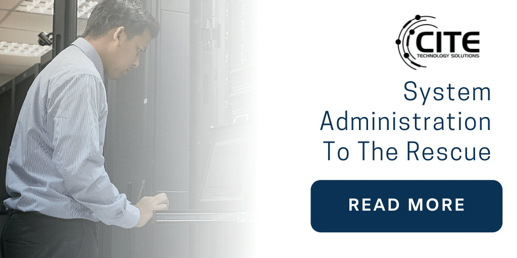 System Administration to the rescue | Cite Technolgy
