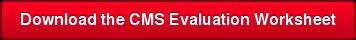 Download the CMS Evaluation Worksheet