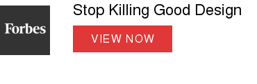 Stop Killing Good Design  VIEW NOW