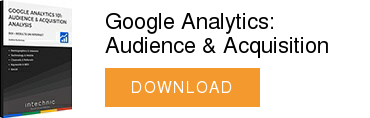 Google Analytics: Audience & Acquisition  DOWNLOAD