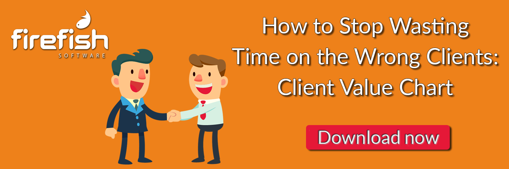 How to Stop Wasting Time on the Wrong Clients