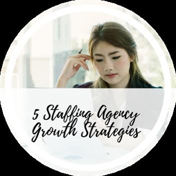Staffing Agency Growth Strategies