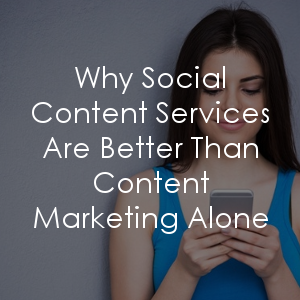 Are you considering content marketing services? What about social content?