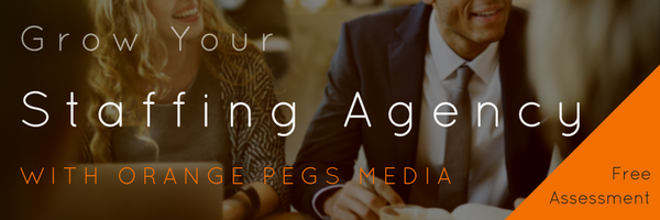 Are you trying to boost sales for your staffing agency? Schedule a free assessment to see what Orange Pegs Media can do!