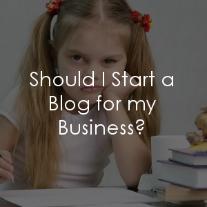 Wondering whether you should start a blog for your business?