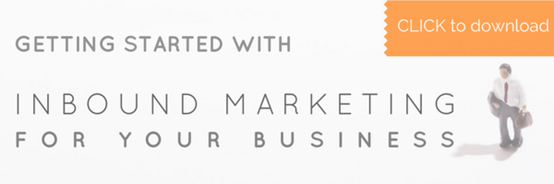 Download this free guide to getting started with inbound marketing for your business!