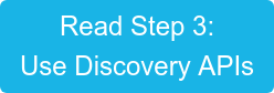 Read Step 3: Use Discovery APIs