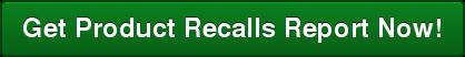 Get Product Recalls Report Now!