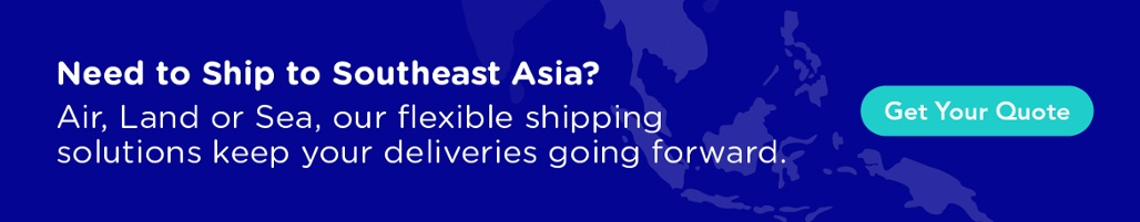 Need to Ship to Southeast Asia via Sea, Air or Cross border Trucking? Get a quote here!