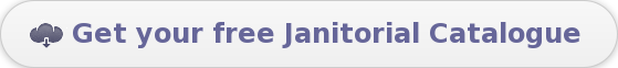 Get your free Janitorial Catalogue