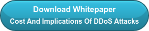 Download Whitepaper Cost And Implications Of DDoS Attacks