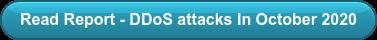 Read Report - DDoS attacks In October 2020