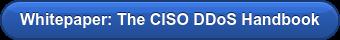 Whitepaper: The CISO DDoS Handbook