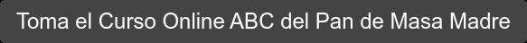 Toma el Curso Online ABC del Pan de Masa Madre