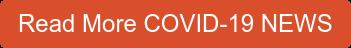 Read More COVID-19 NEWS