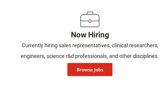 Now Hiring  Currently hiring sales  representatives, clinical researchers, engineers,  science r& d  professionals, and other disciplines. Browse Jobs