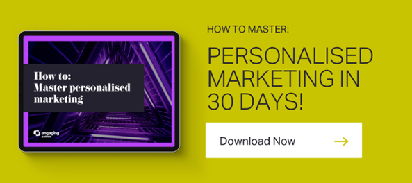 Personalised marketing in 30 days!