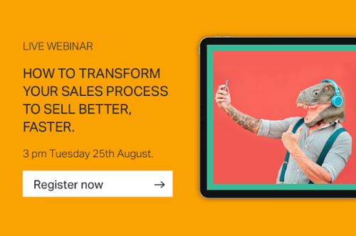 How to transform your sales process to sell better, faster.