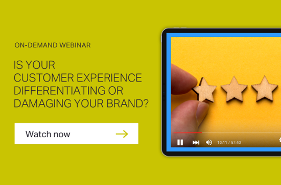 Is your customer experience differentiating or damaging your brand?
