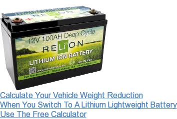 Calculate Your Vehicle Weight Reduction When You Switch To A Lithium  Lightweight Battery Use The Free Calculator