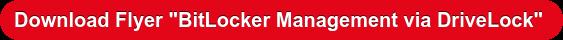 "Download Flyer ""BitLocker Management via DriveLock"""