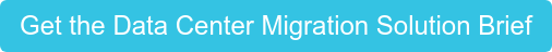 Get the Data Center Migration Solution Brief