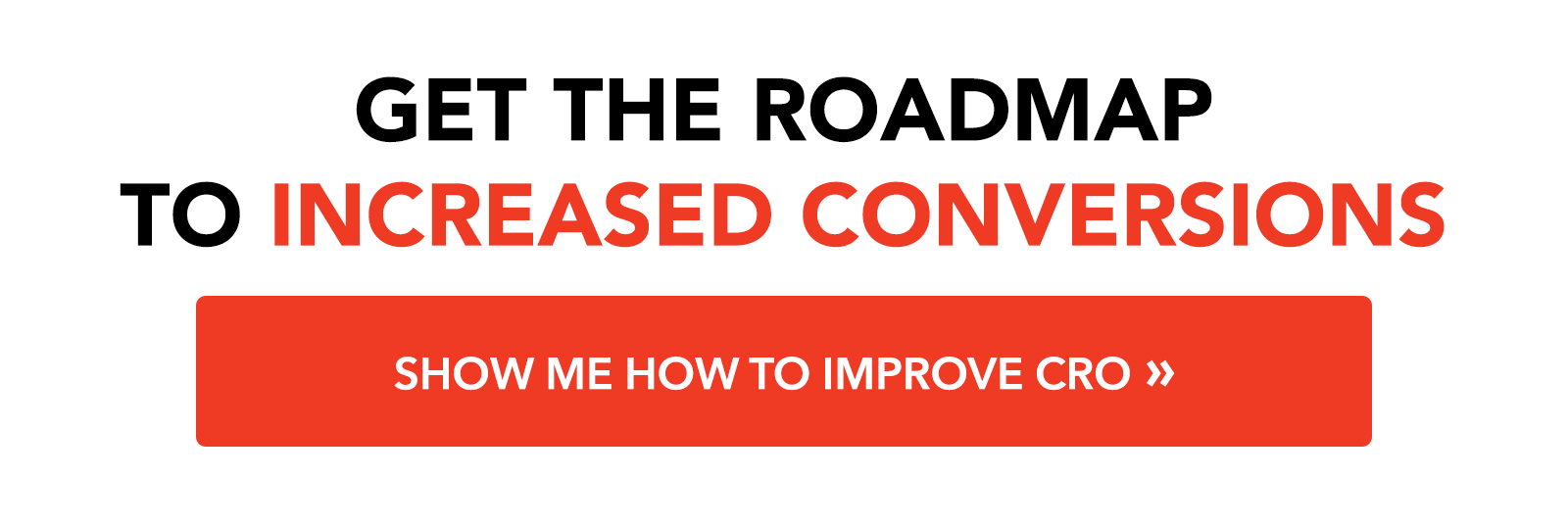 Get the roadmpa to increased conversion: show me how to improve CRO »