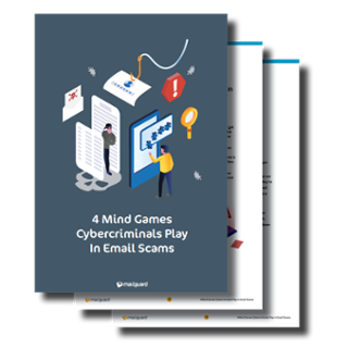 Download Guide: 4 Mind Games Cybercriminals Play In Email Scams
