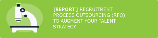 [REPORT] RECRUITMENT PROCESS OUTSOURCING (RPO) TO AUGMENT YOUR TALENT STRATEGY