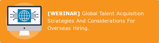 [WEBINAR]Global Talent Acquisition Strategies And Considerations For Overseas  Hiring.