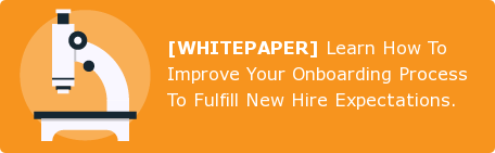 [WHITEPAPER] Learn How To Improve Your Onboarding Process To Fulfill New Hire  Expectations.