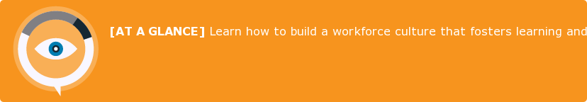 [AT A GLANCE] Learn how to build a workforce culture that fosters learning and  development!