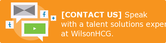 [CONTACT US] Speak with a talent solutions expert at WilsonHCG.