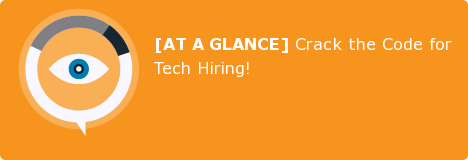 [AT A GLANCE] Crack the Code for Tech Hiring!