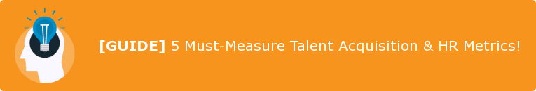 [GUIDE] 5 Must-Measure Talent Acquisition & HR Metrics!