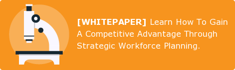 [WHITEPAPER] Learn How To Gain A Competitive Advantage Through Strategic  Workforce Planning.