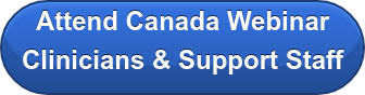 Attend Canada Webinar Clinicians & Support Staff