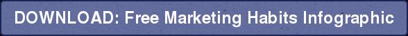 DOWNLOAD: FreeMarketing Habits Infographic