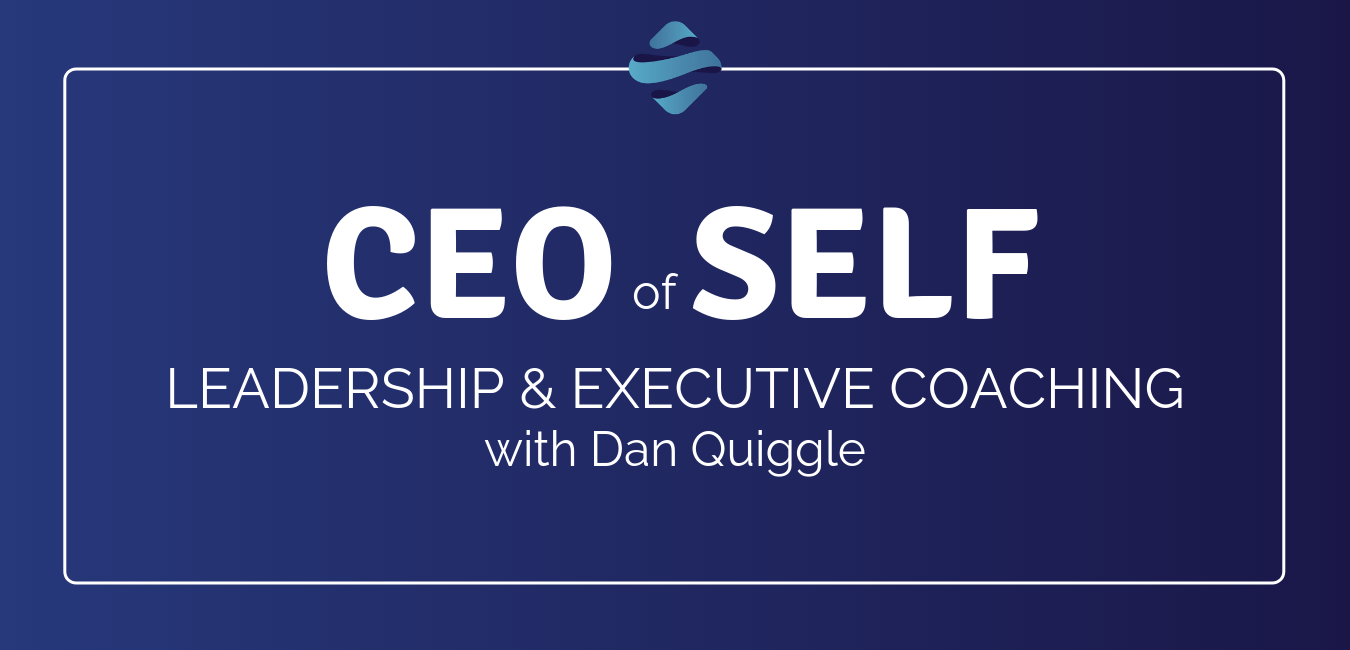 Leadership and Executive Coaching with Dan Quiggle
