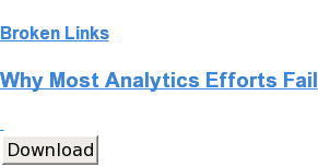 Broken Links  Why Most Analytics Efforts Fail    Download